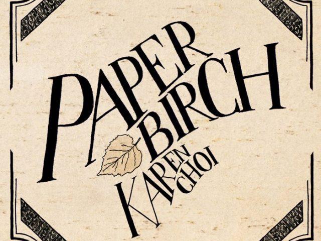 Karen Choi, Paper Birch (2012)