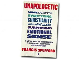 unapologetic why despite everything christianity can still make surprising emotional sense