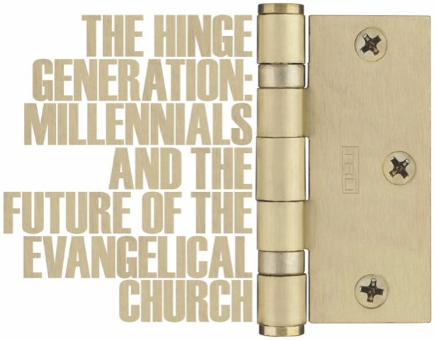 THE HINGE GENERATION: Millennials and the Future of the Evangelical Church