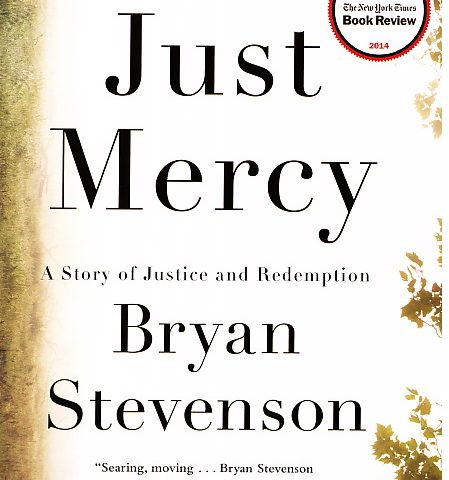 Just Mercy (Bryan Stevenson, 2014)