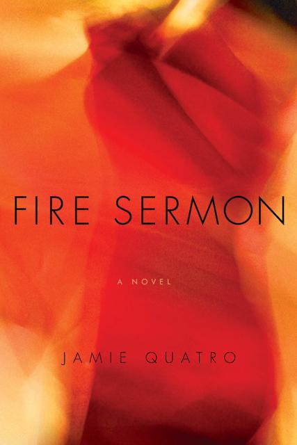 Fire Sermon (Jamie Quatro, 2018)