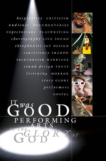 It Was Good: Performing Arts to the Glory of God (Ned Bustard, 2018)