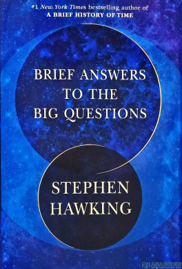Brief Answers to the Big Questions (Stephen Hawking, 2018)