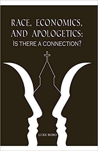 Race, Economics and Apologetics: Is There a Connection? (Luke Bobo; 2019)