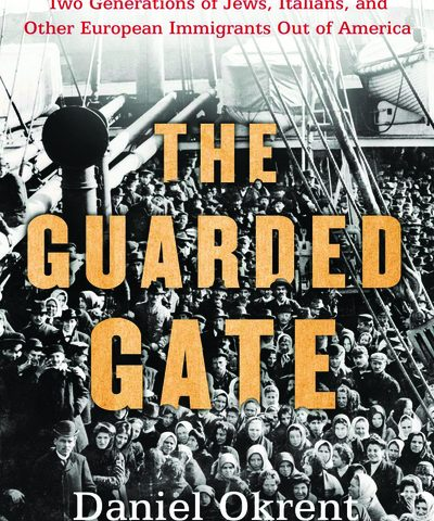 The Guarded Gate (Daniel Okrent, 2019)