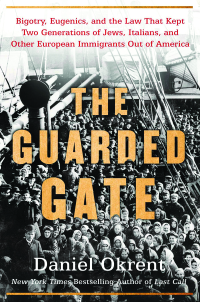 The Guarded Gate (Daniel Okrent, 2019)