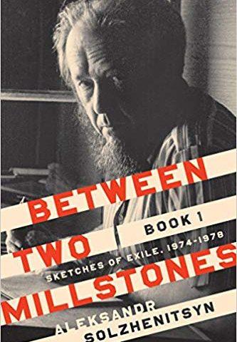 Between Two Millstones (Aleksandr Solzhenitsyn, 2018)
