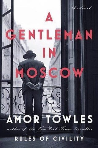 A Gentleman in Moscow (Amor Towles, 2016)