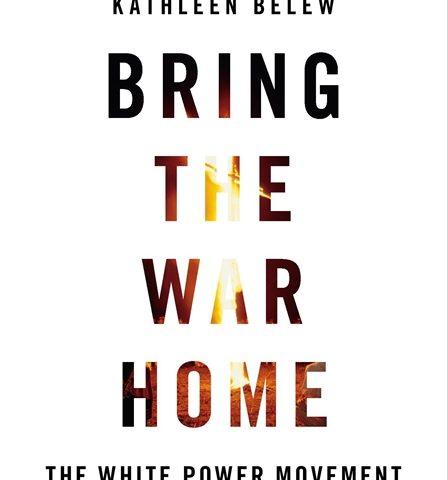 Bring the War Home (Kathleen Belew, 2018)