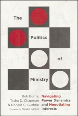 The Politics of Ministry (Burns, Chapman, & Guthrie, 2019)