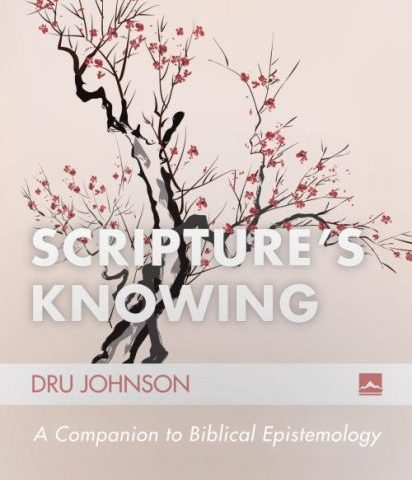 Scripture's Knowing (Dru Johnson, 2015)
