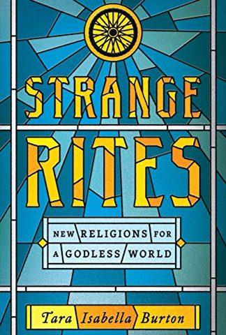 Strange Rites (Tara Isabella Burton, 2020)